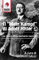 Il «Mein Kampf» di Adolf Hitler. Le radici della barbarie nazista