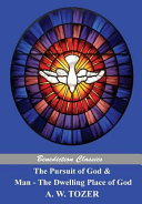 The Pursuit of God and Man   The Dwelling Place of God