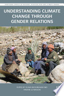 Understanding Climate Change Through Gender Relations : climate change related strategies, and explores the...