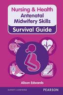 Nursing & Health Survival Guide: Antenatal Midwifery Skills