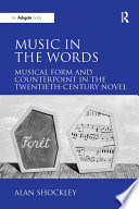 Music in the Words  Musical Form and Counterpoint in the Twentieth Century Novel