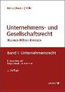 Unternehmens- und Gesellschaftsrecht Band 1: Unternehmensrecht