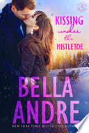 Kissing Under The Mistletoe: The Sullivans : a big family romance series with every...