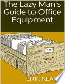 The Lazy Man's Guide to Office Equipment