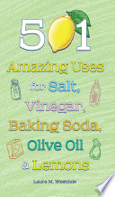 501 Amazing Uses For Salt Vinegar Baking Soda Olive Oil And Lemons