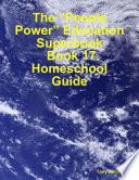 The People Power Education Superbook Book 17 Homeschool Guide