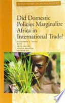 Did Domestic Policies Marginalize Africa in International Trade