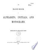 A Book of Ornamental Alphabets  Initials  Monograms  and Other Designs