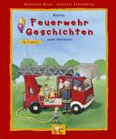 Kleine Feuerwehr Geschichten zum Vorlesen