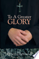 To A Greater Glory