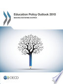 Education Policy Outlook 2015 Making Reforms Happen