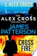 The Alex Cross Collection  I  Alex Cross   Cross Fire