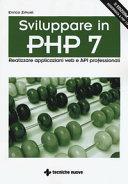 Sviluppare In Php 7 Realizzare Applicazioni Web E Api Professionali