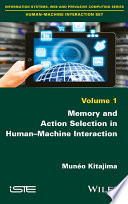 Memory and Action Selection in Human Machine Interaction