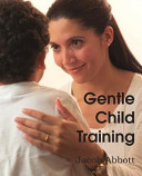 Gentle Child Training  Gentle Measures in the Management and Training of the Young