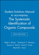 The Systematic Identification of Organic Compounds, Student Solutions Manual