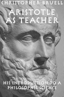 Aristotle as Teacher: His Introduction to a Philosophic Science