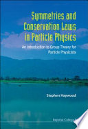 Symmetries And Conservation Laws In Particle Physics book