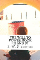 The Will to Power  Book III and IV