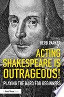 Acting Shakespeare is Outrageous