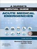 A Nurse's Survival Guide to Acute Medical Emergencies E-Book