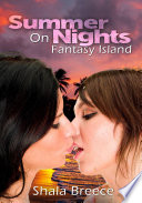 Summer Nights On Fantasy Island   Lesbian Erotica Sex