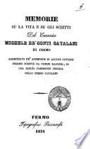 Memorie su la vita e su gli scritti del canonico Michele de  conti Catalani di Fermo