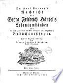 Dr. Karl Burney's Nachricht von Georg Friedrich Händel's Lebensumständen und der ihm zu London im Mai und Jun. 1784 angestellten Gedächtnissfeyer. Aus dem Englischen übersekt von Johann Joachim Eschenburg