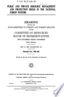 106 1 Hearing Public And Private Resource Management And Protection Issues In The National Forest Systems Serial No 106 29 May 18 1999