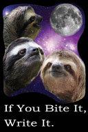 Three Sloth Moon 90 Day Food Log If You Bite It Write It