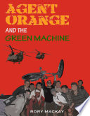 Agent Orange and The Green Machine