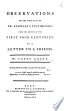Observations on the first part of Dr Knowles s Testimonies from the writers of the first four centuries  in a letter to a friend