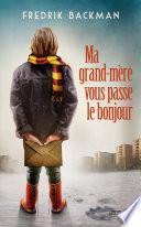 Ma Grand-mère Vous Passe Le Bonjour : est une enfant solitaire. sa...