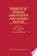 Projects As Business Constituents And Guiding Motives : is to describe and analyse the...