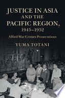 Justice in Asia and the Pacific Region  1945   1952