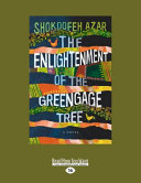 The Enlightenment of the Greengage Tree: A Novel