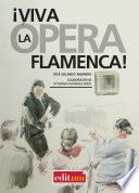 ¡Viva la Ópera Flamenca!