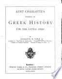 Aunt Charlotte s Stories of Greek History for the little ones Book PDF