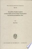 Steuerlicher Standortvergleich zwischen Berlin und dem übrigen Bundesgebiet aus betriebswirtschaftlicher Sicht