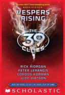 The 39 Clues Book 11: Vespers Rising by Gordon Korman