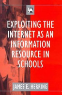 Exploiting the Internet as an Information Resource in Schools