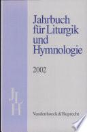 Jahrbuch Fur Liturgik Und Hymnologie 2002