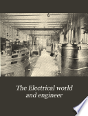 The Electrical World and Engineer