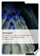 Aspekte des Zwangs. Zur Psychodynamik von Zwängen, Zwangsstörungen und Zwangsneurosen