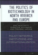 The Politics of Biotechnology in North America and Europe