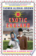 Exotic England : but its inhabitants have always had...