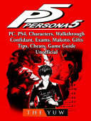 download ebook persona 5, pc, ps4, characters, walkthrough, confidant, exams, makoto, gifts, tips, cheats, game guide unofficial pdf epub