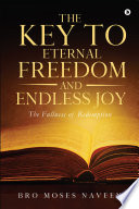 The Key To Eternal Freedom And Endless Joy : freedom and endless joy. he...