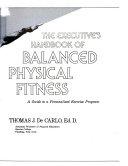 The executive s handbook of balanced physical fitness