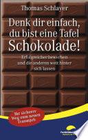 Denk Dir Einfach Du Bist Eine Tafel Schokolade